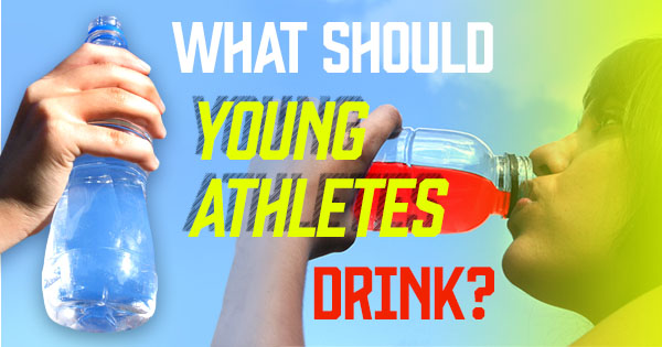 What Should Young Athletes Drink