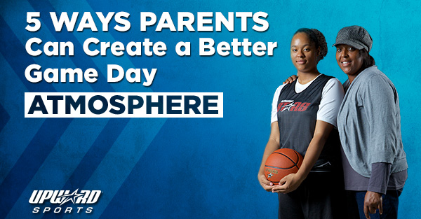5 Ways Parents Can Create a Better Game Day Atmosphere