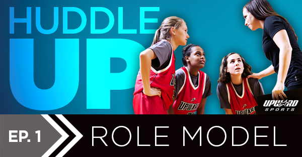Being a Role Model - Huddle Up