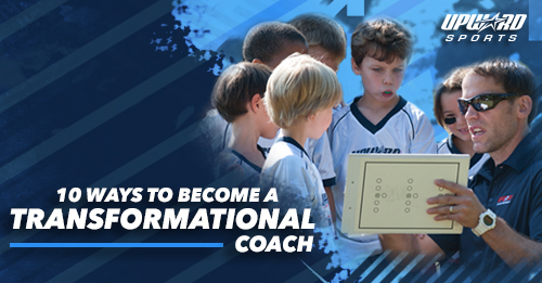 10 Ways to Become a Transformational Coach