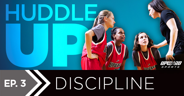 Read our Huddle Up article, Discipline.