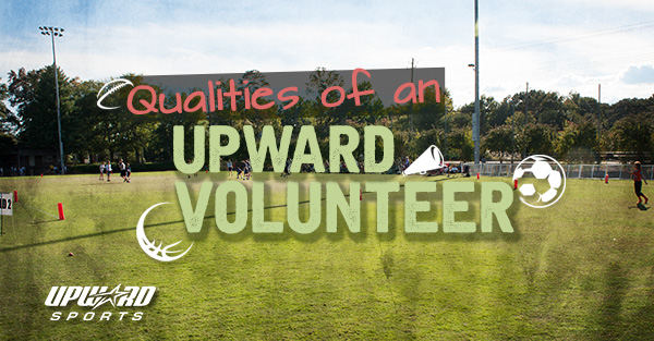 Qualities of an Upward Volunteer