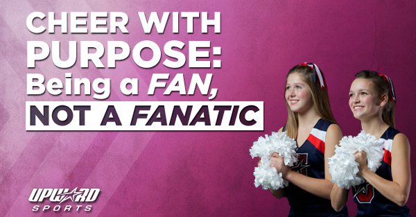 Read Cheer With Purpose Being a Fan, Not a Fanatic