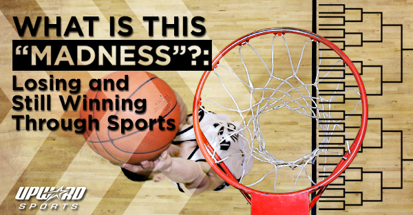 "What Is This ""Madness""?: Losing and Still Winning Through Sports"